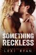 Something Reckless