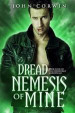 Dread Nemesis of Mine